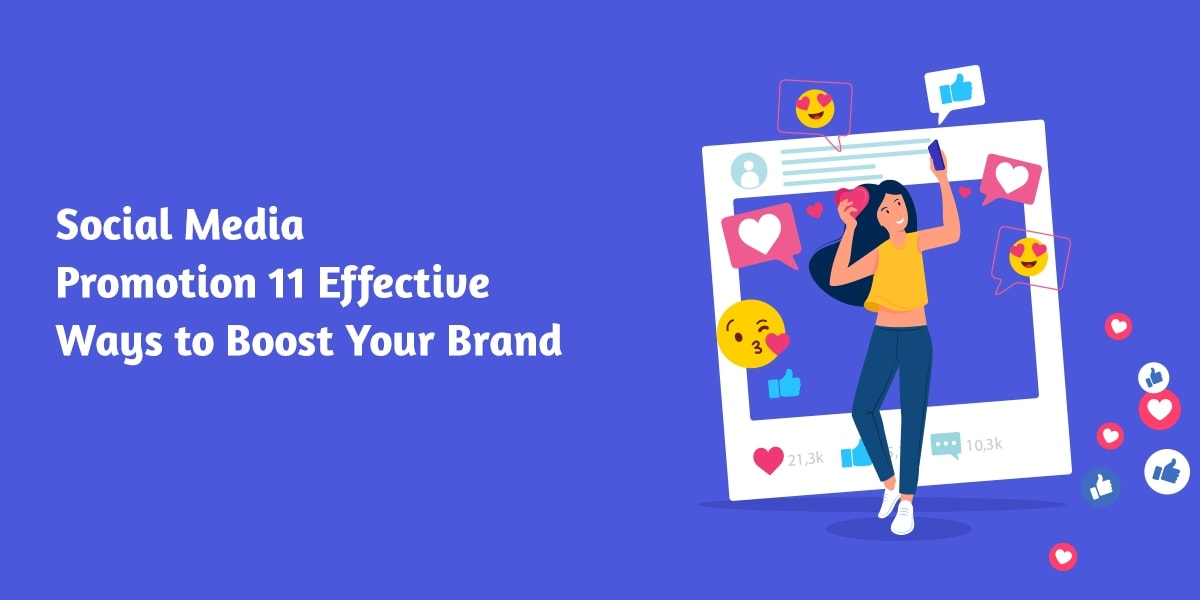 Social Media Promotion - 11 Effective Ways to Boost Your Brand