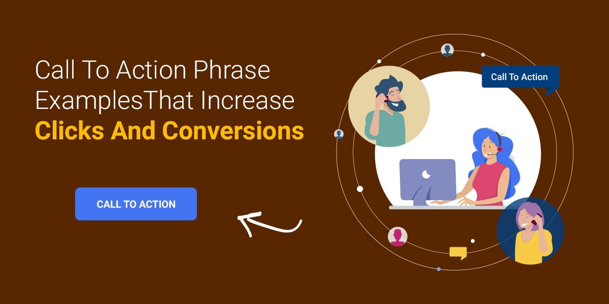 Call To Action Phrase Examples That Increase Clicks And Conversions