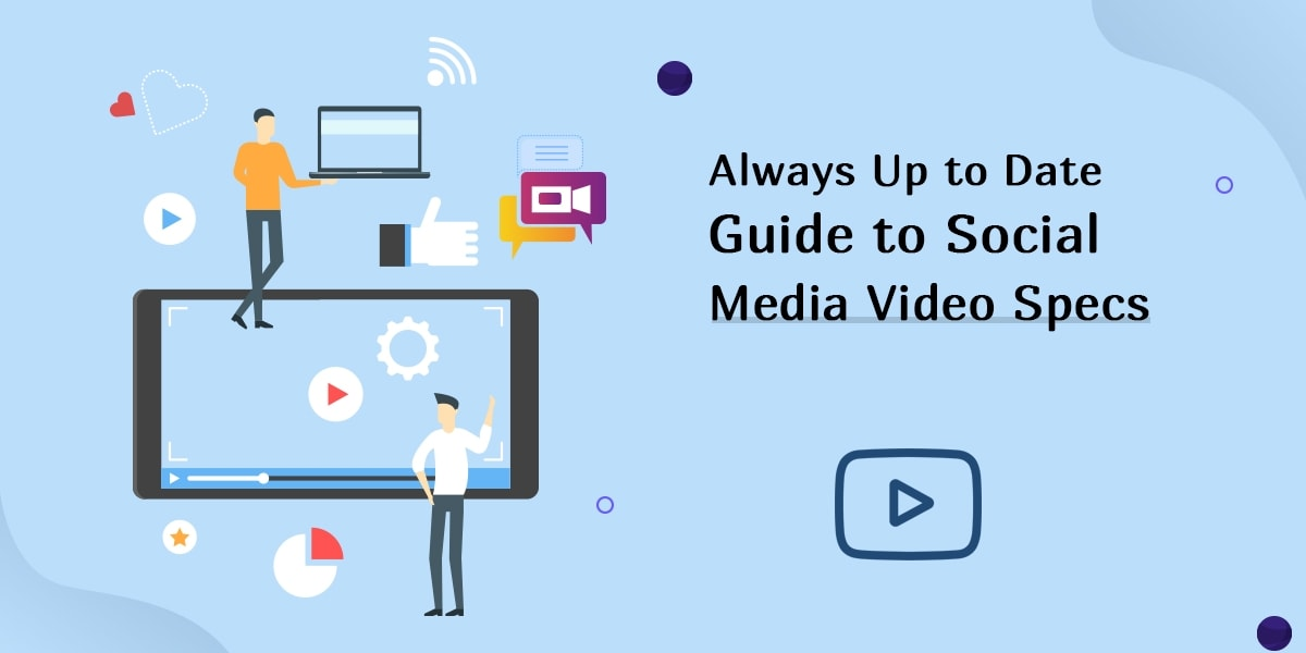 Find The Best Social Media Guide of Video Specs For Yourself