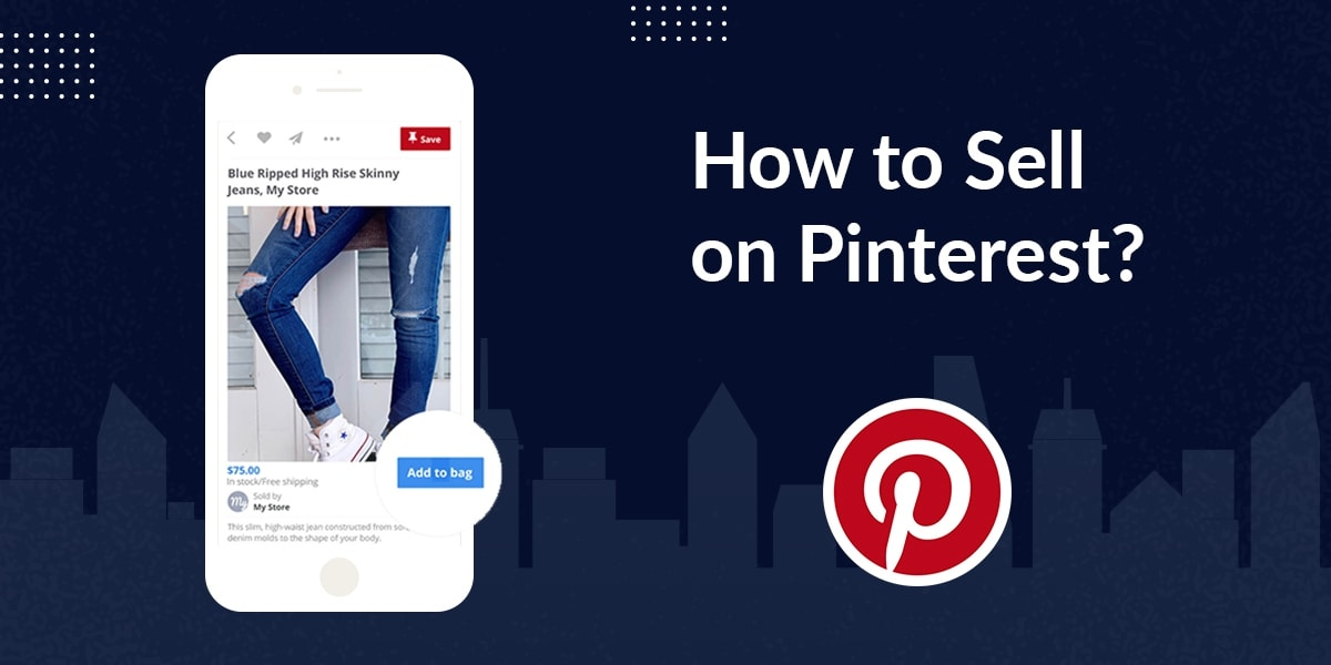 How to Sell on Pinterest?