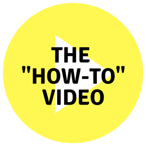 "The ""How-To Video"""