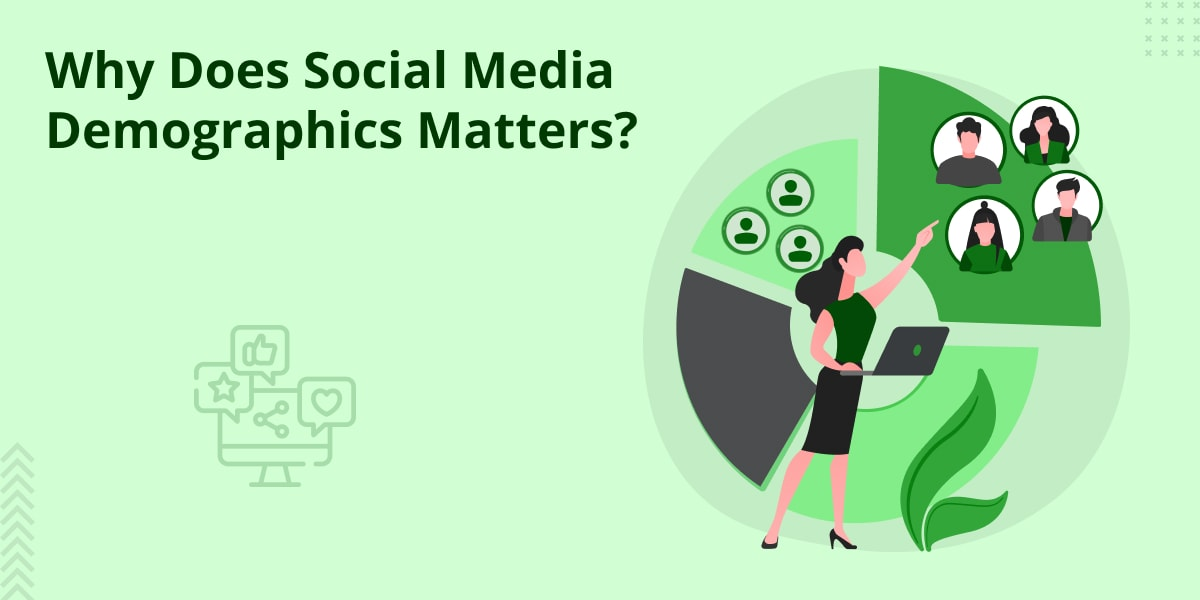 Why Does Social Media Demographics Matter