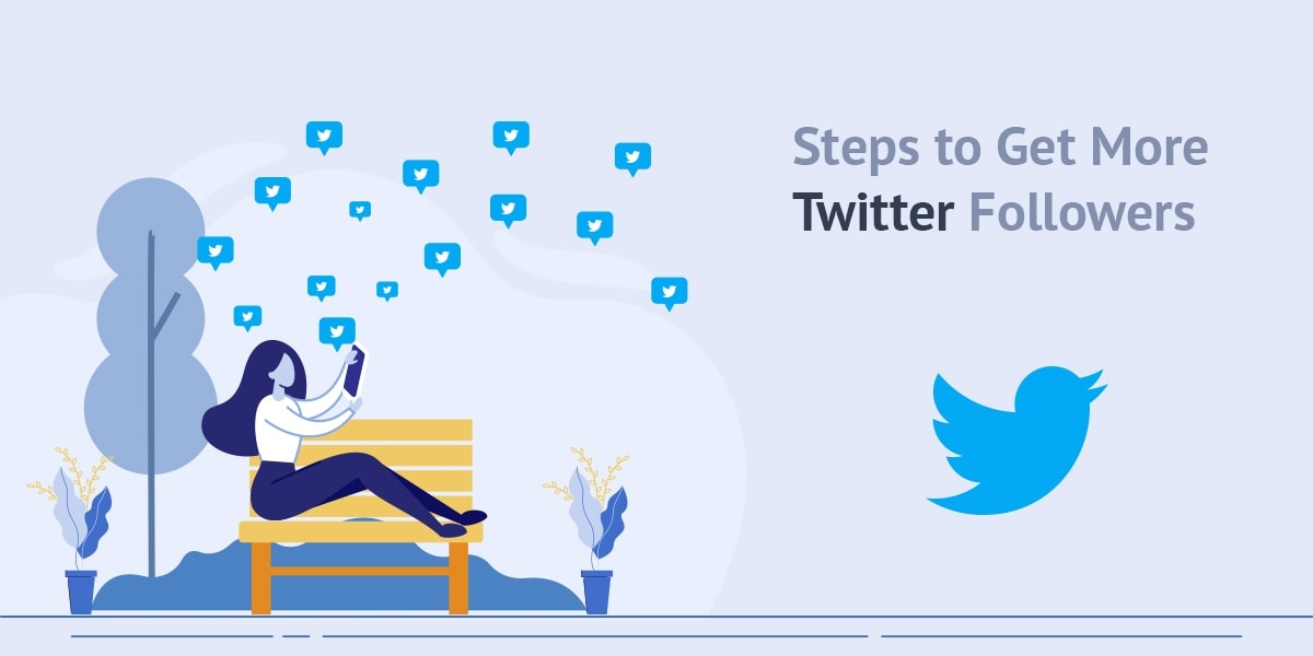 steps to get more twitter folowers