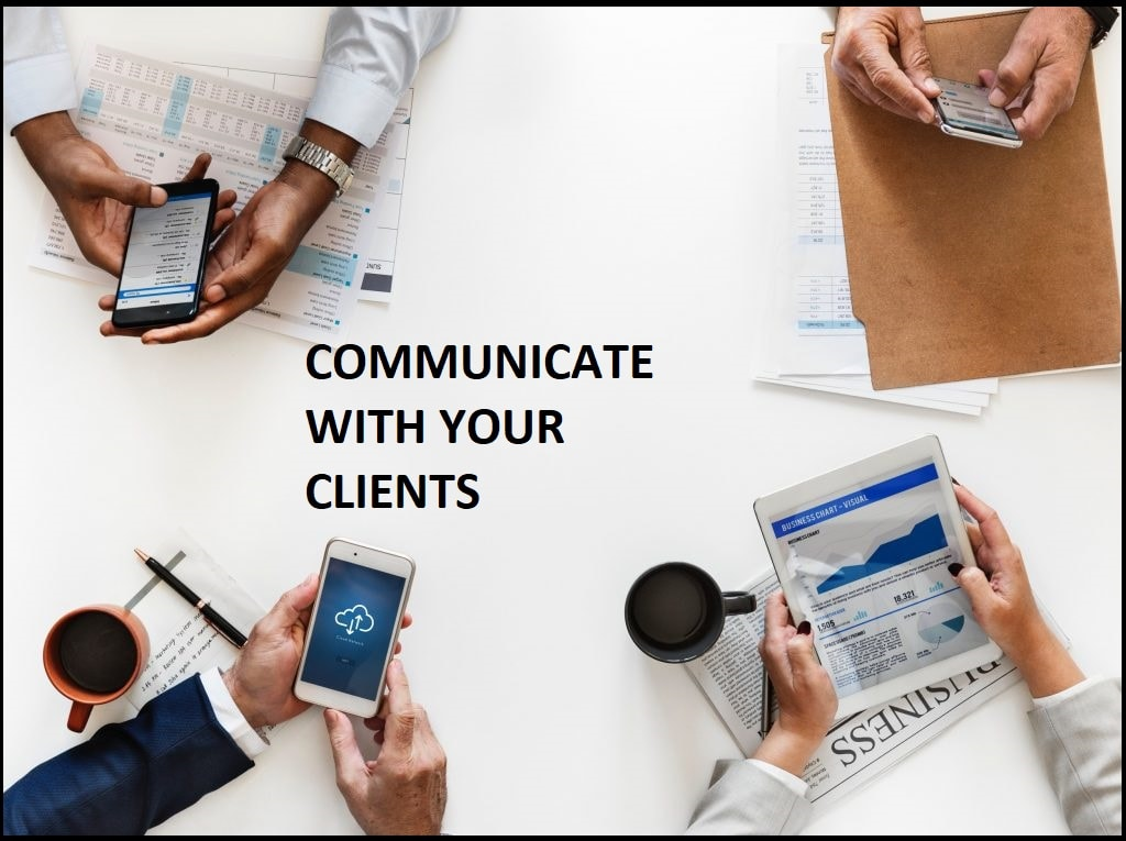 Communicate with your clients
