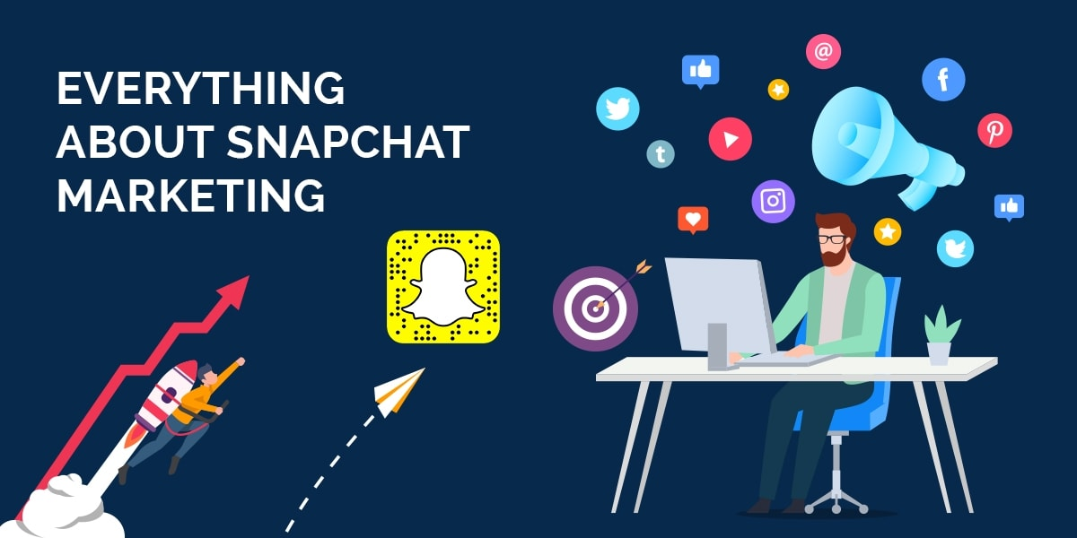 Everything About Snapchat Marketing
