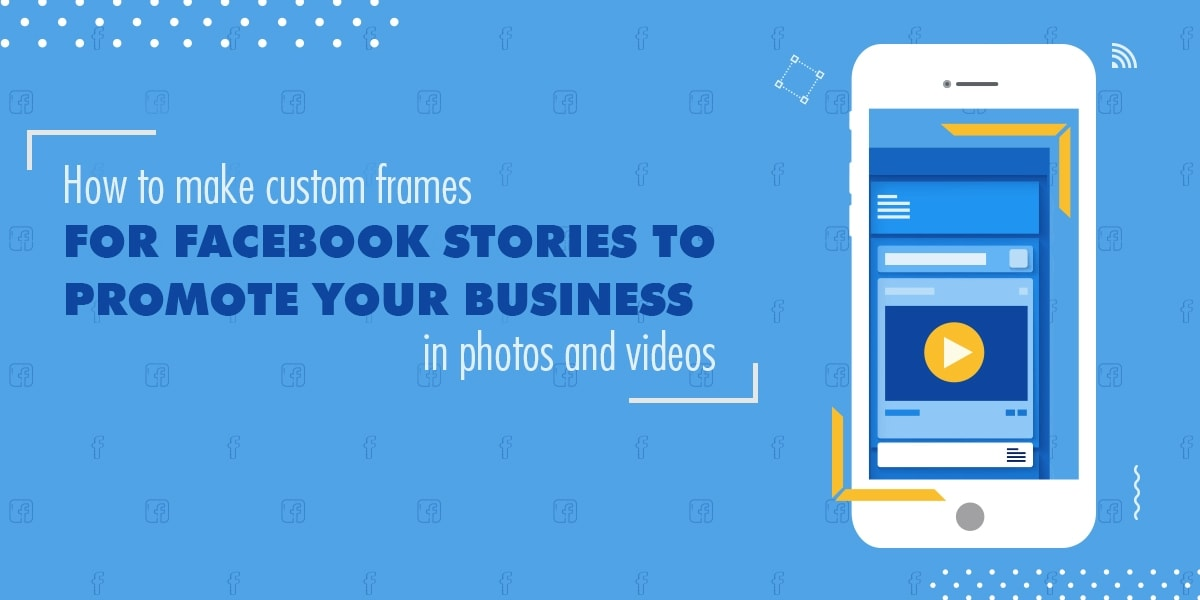 Facebook Story Frames How To Make Custom For Stories
