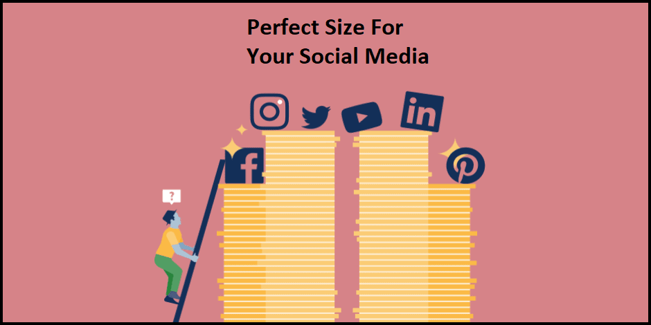 Perfect Size For Your Social Media Images