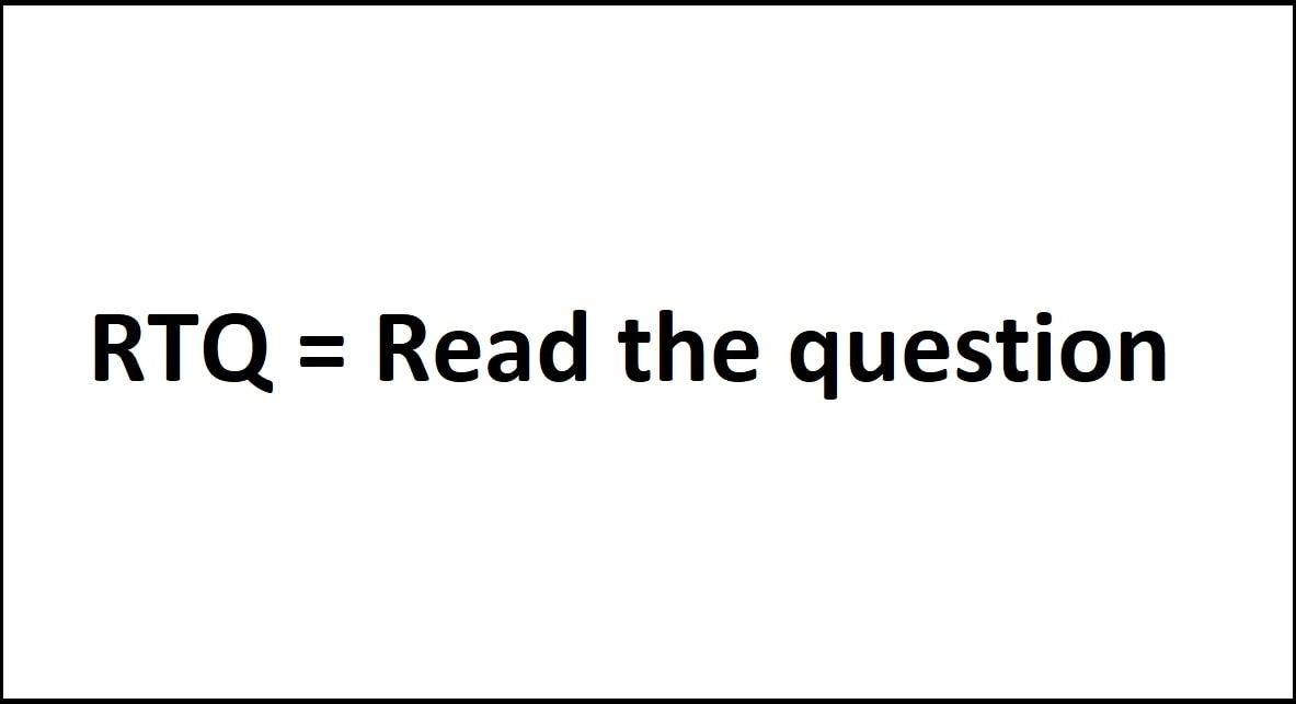 RTQ = Read the question