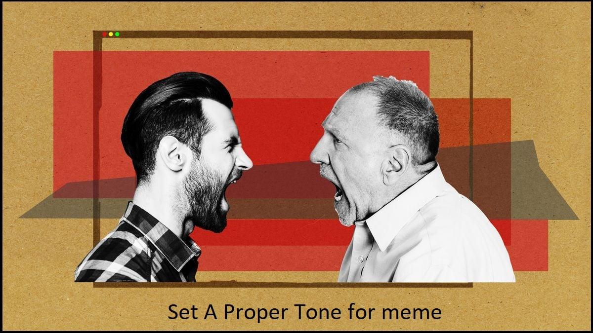 Set A Proper Tone for meme