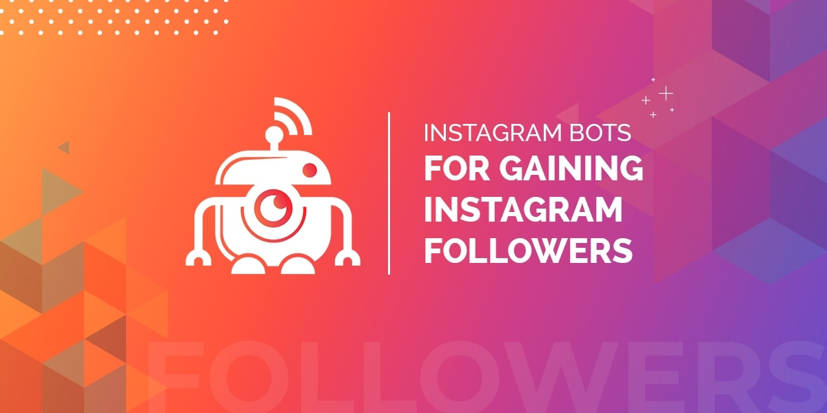 Top 5 Instagram Bots for Gaining Instagram Followers