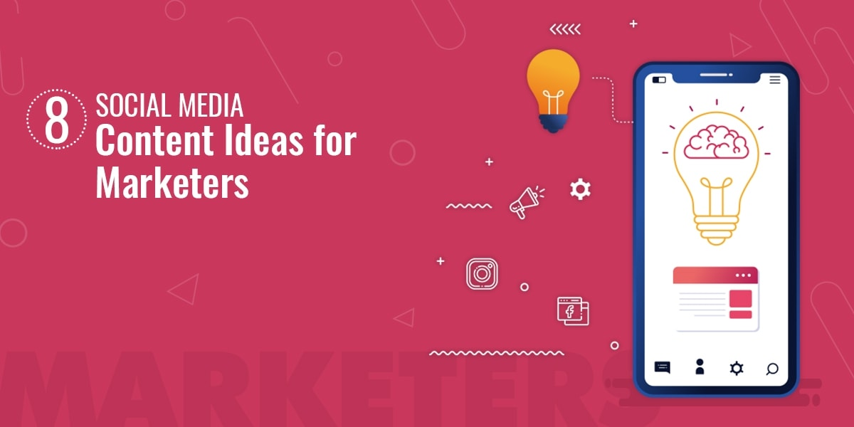 Social Media Content Ideas for Marketers