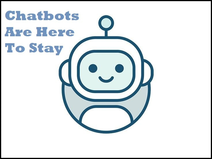 Chatbots Are Here To Stay
