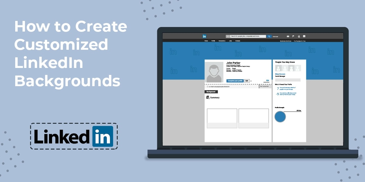 How to Create Customized LinkedIn Backgrounds