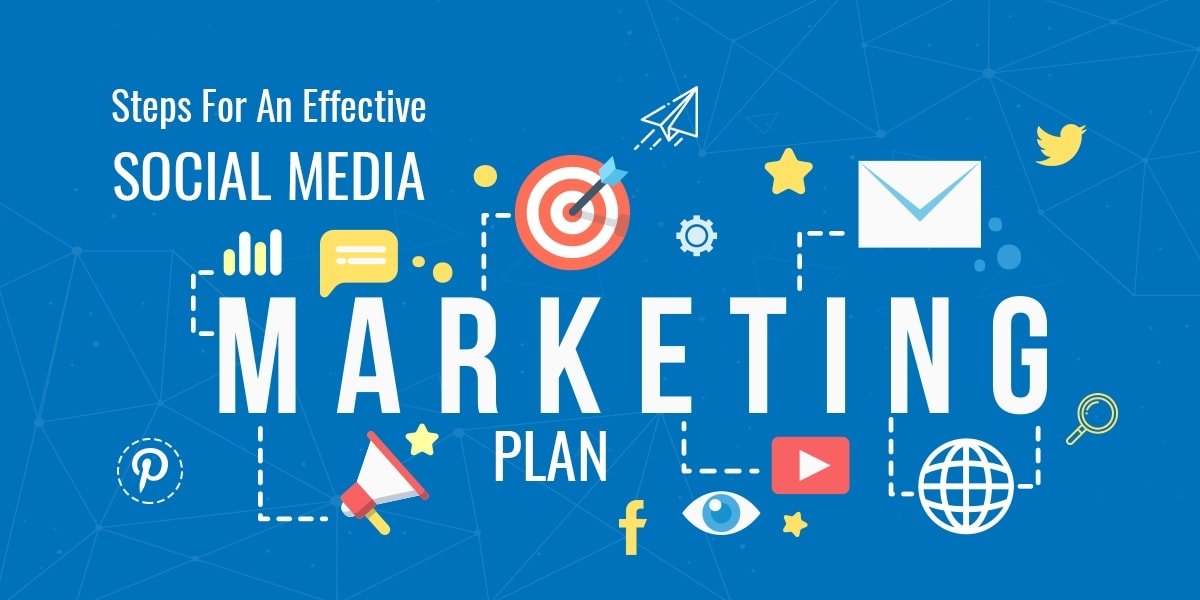 Steps For An Effective Social Media Marketing Plan