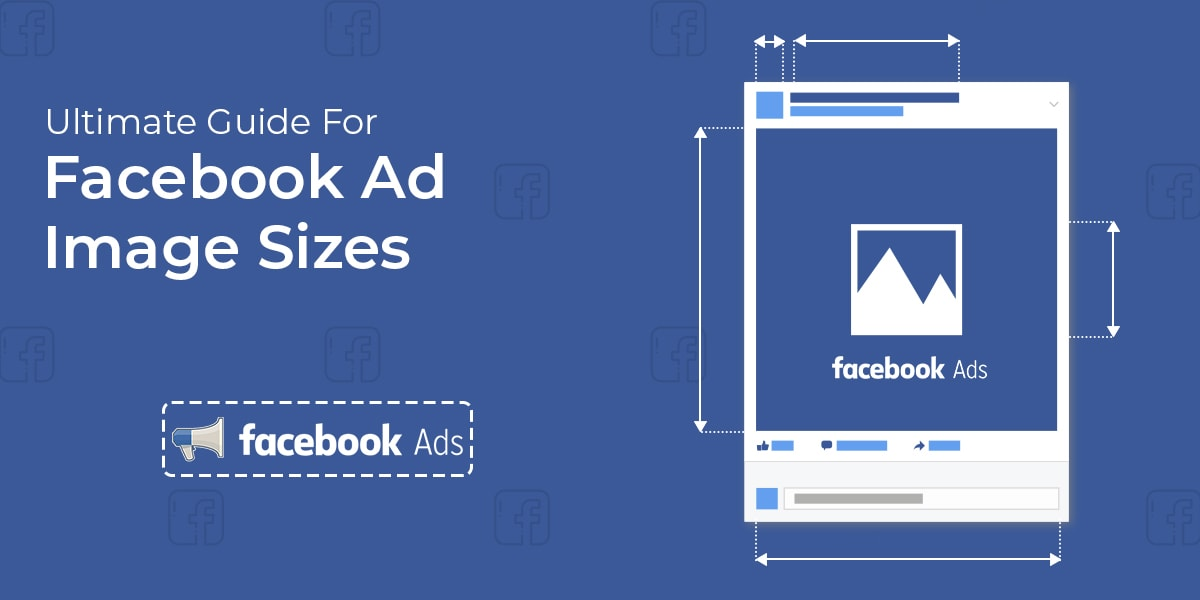 Ultimate Guide For Facebook Ad Image Sizes