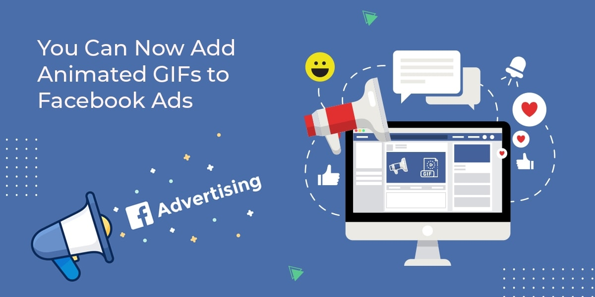 You Can Now Add Animated GIFs to Facebook Ads