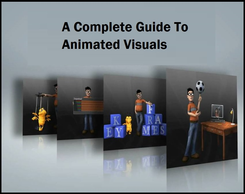 A Complete Guide To Animated Visuals