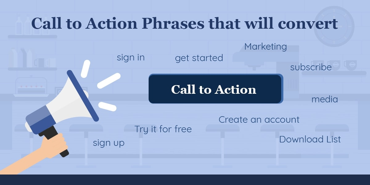 Call to Action Phrases that will convert