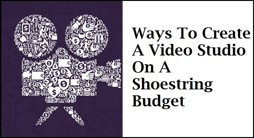 Ways To Create A Video Studio On A Shoestring Budget