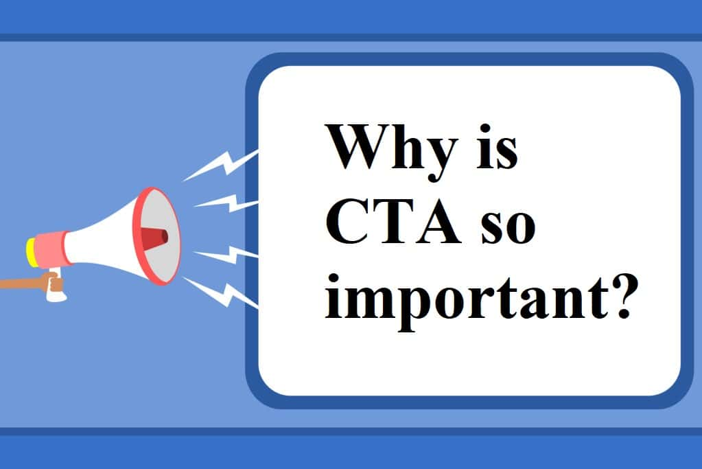 Why is CTA so important?