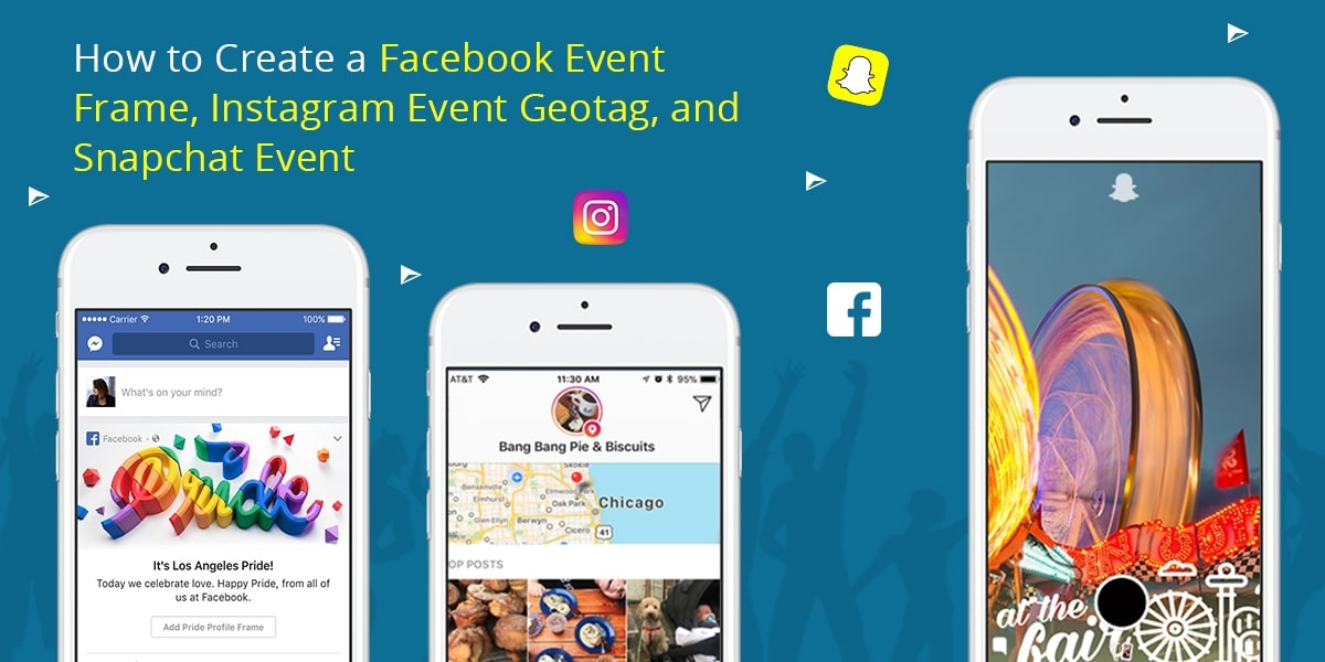 How to Create a Facebook Event Frame, Instagram Event Geotag, and Snapchat Event