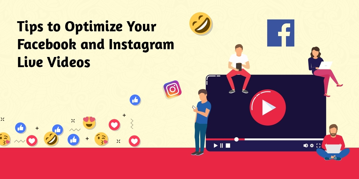 Tips to Optimize Your Facebook and Instagram Live Videos