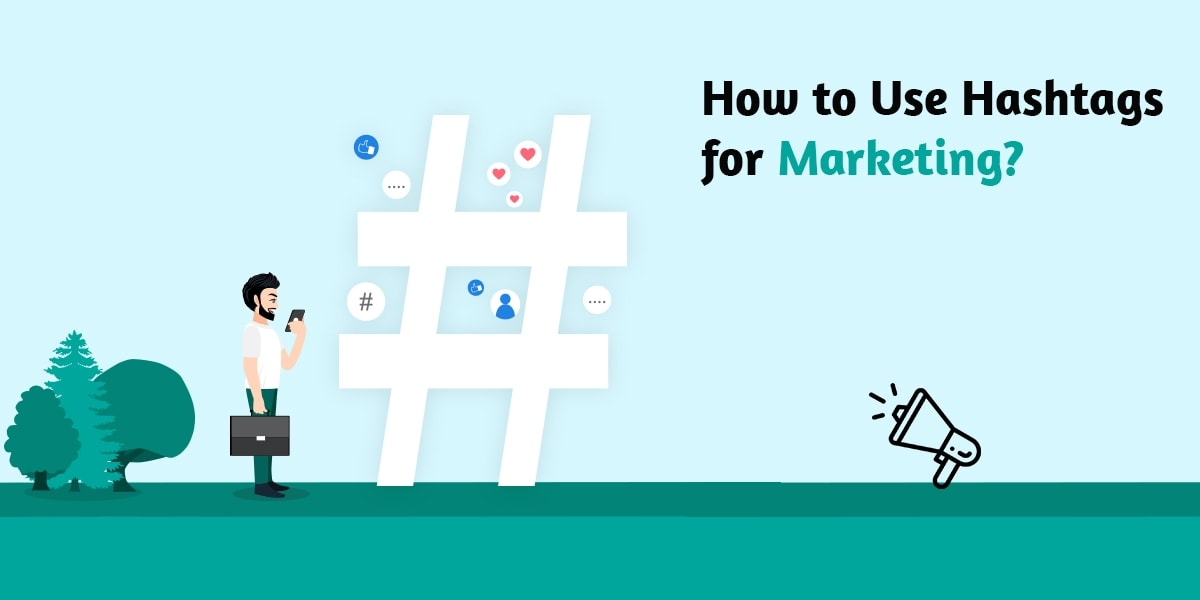 How to Use Hashtags for Marketing?
