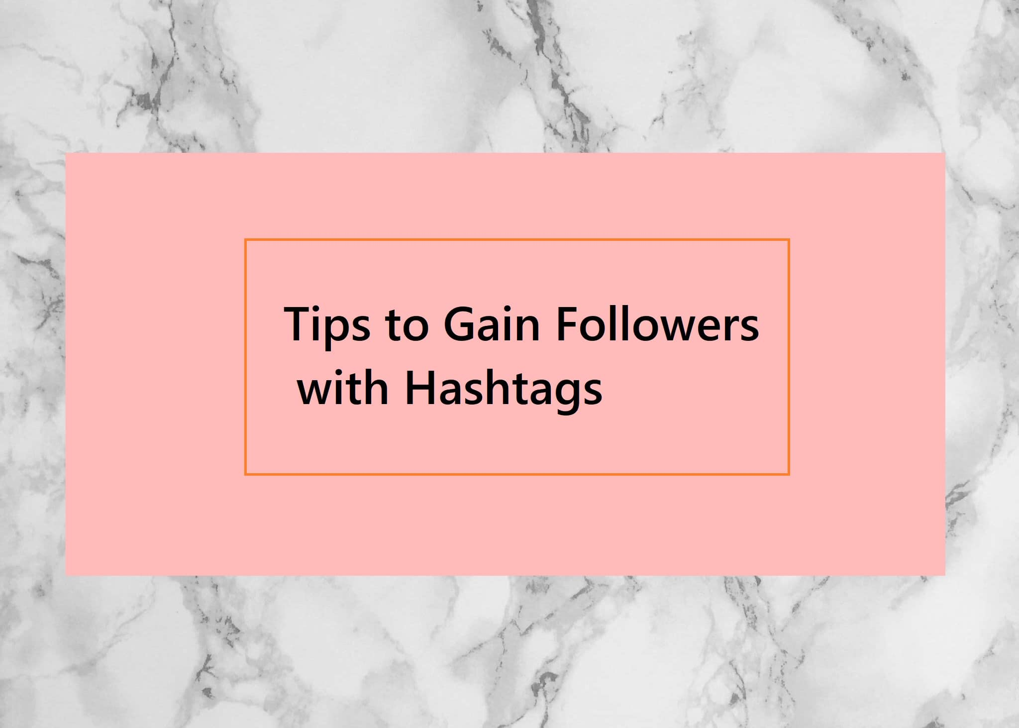 Gain Followers with Hashtags