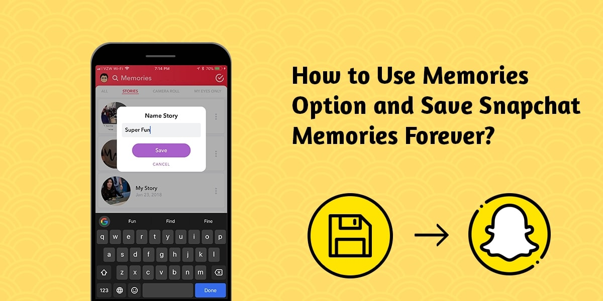 How to Use Memories Option and Save Snapchat Memories Forever?