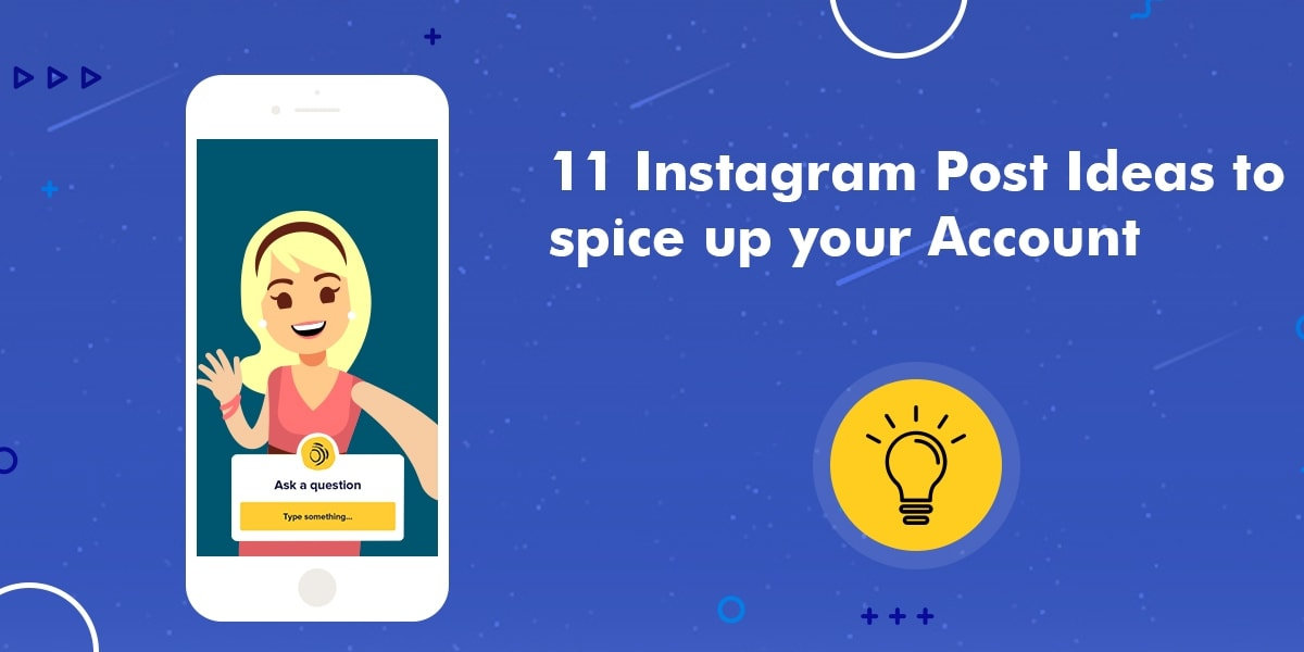 Instagram Post Ideas to spice up your Account