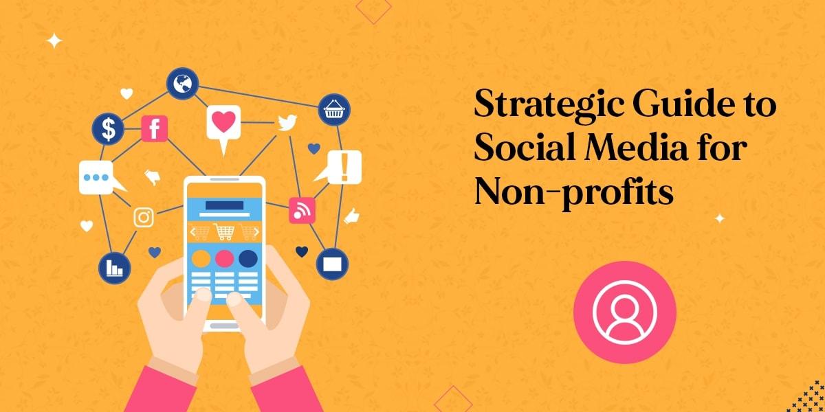 Strategic Guide to Social Media for Non-profits