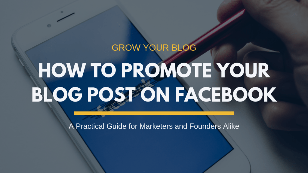 Promote Your Blog Content on Facebook