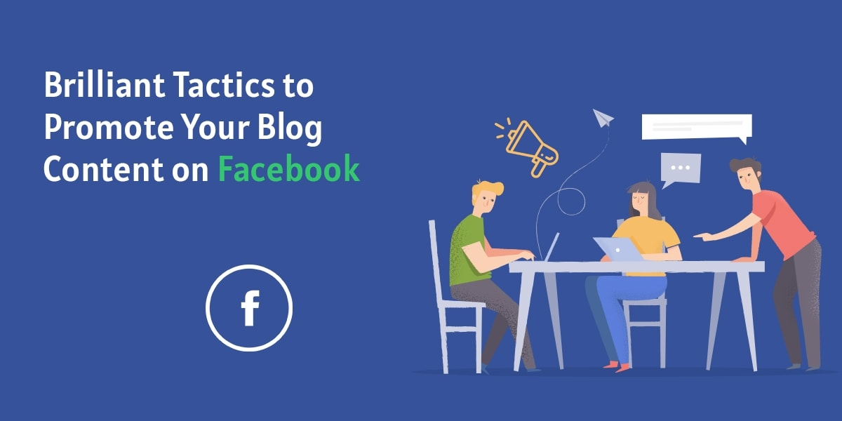 brilliant tactics to promote your blog contenton facebook