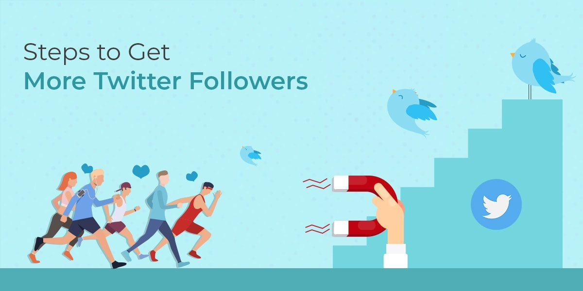 Steps to Get More Twitter Followers
