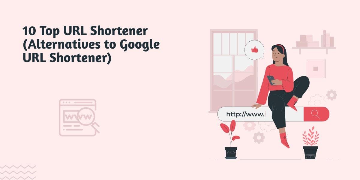 10 Top URL Shortener (Alternatives to Google URL Shortener)