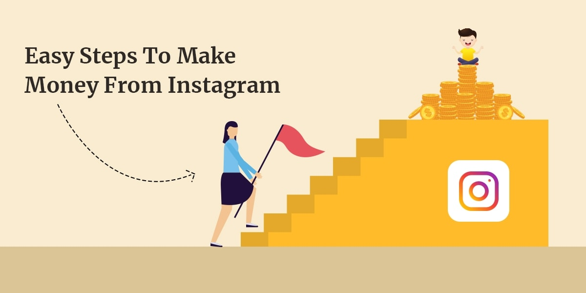 Easy Steps To Make Money From Instagram