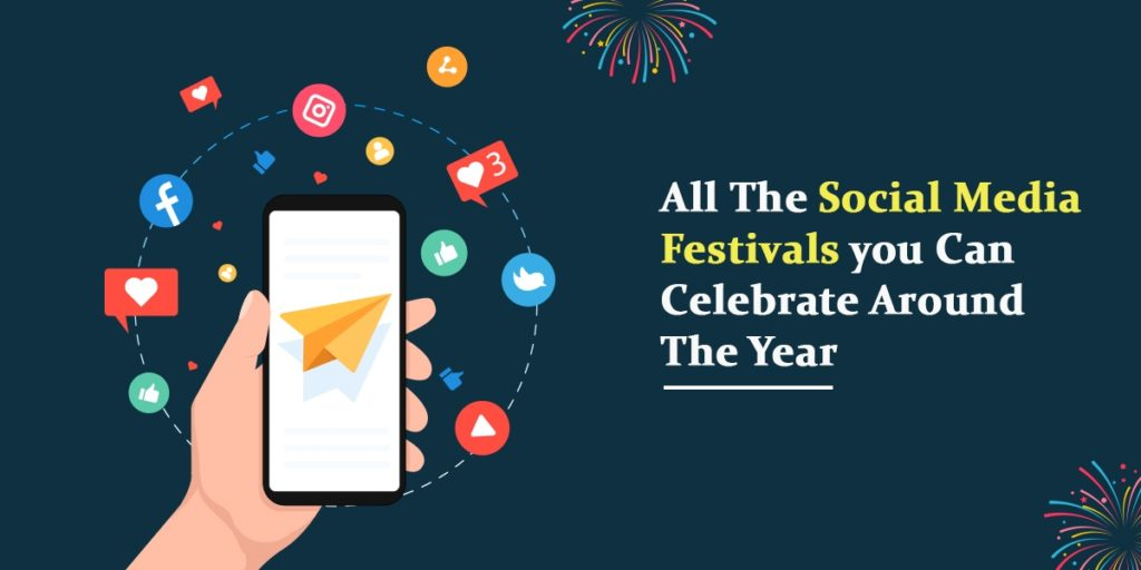 All The Social Media Festivals you Can Celebrate Around The Year