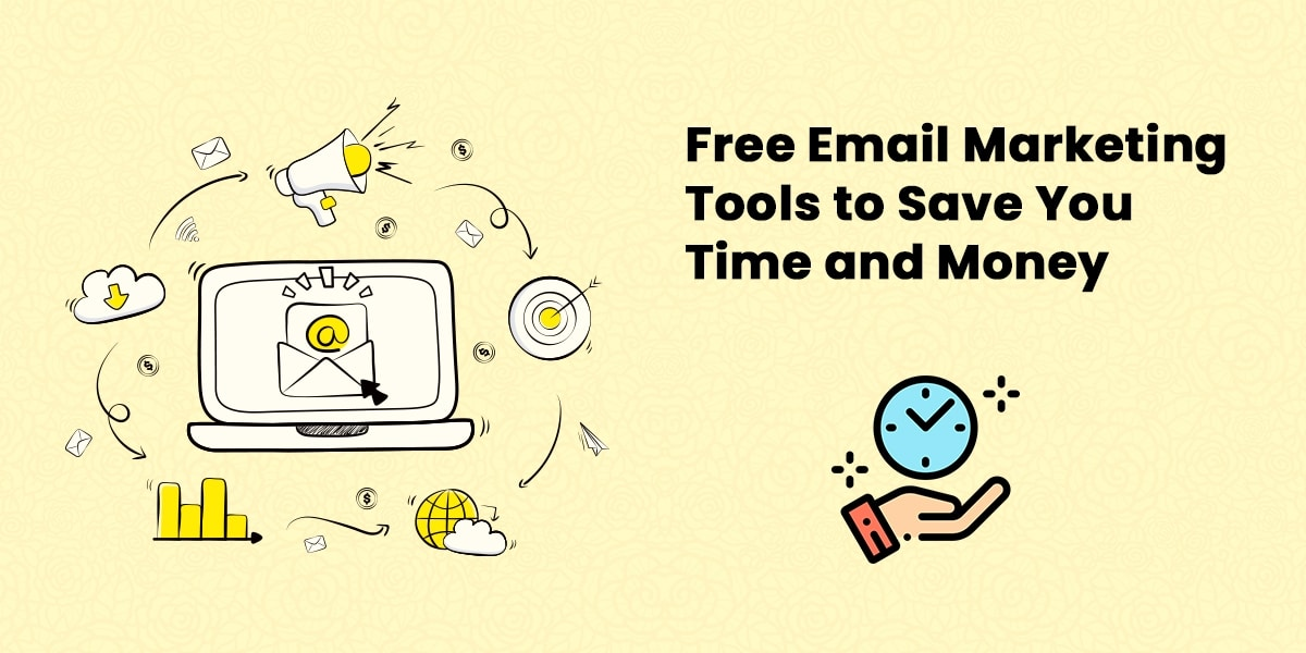 10 Free Email Marketing Tools to Save You Time and Money