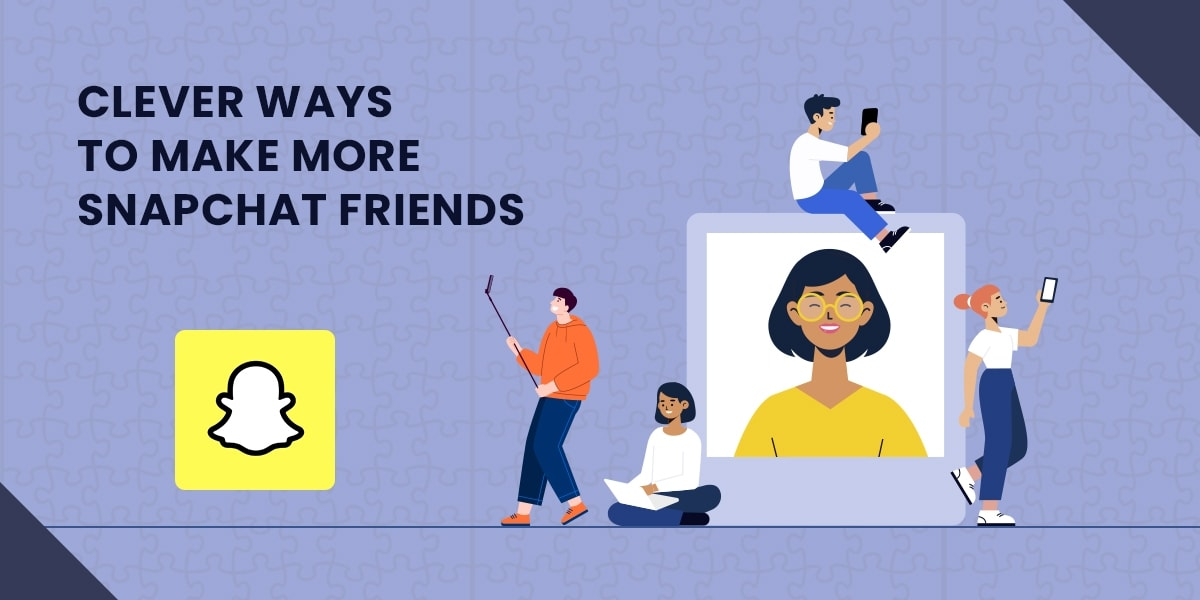 15 Clever Ways to Make More Snapchat Friends
