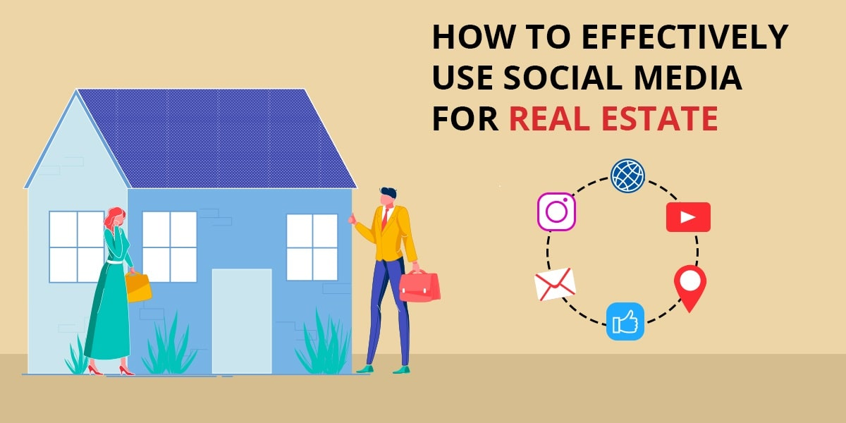 How To Effectively Use Social Media for Real Estate