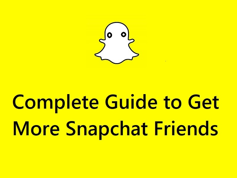 Complete Guide to Get More Snapchat Friends