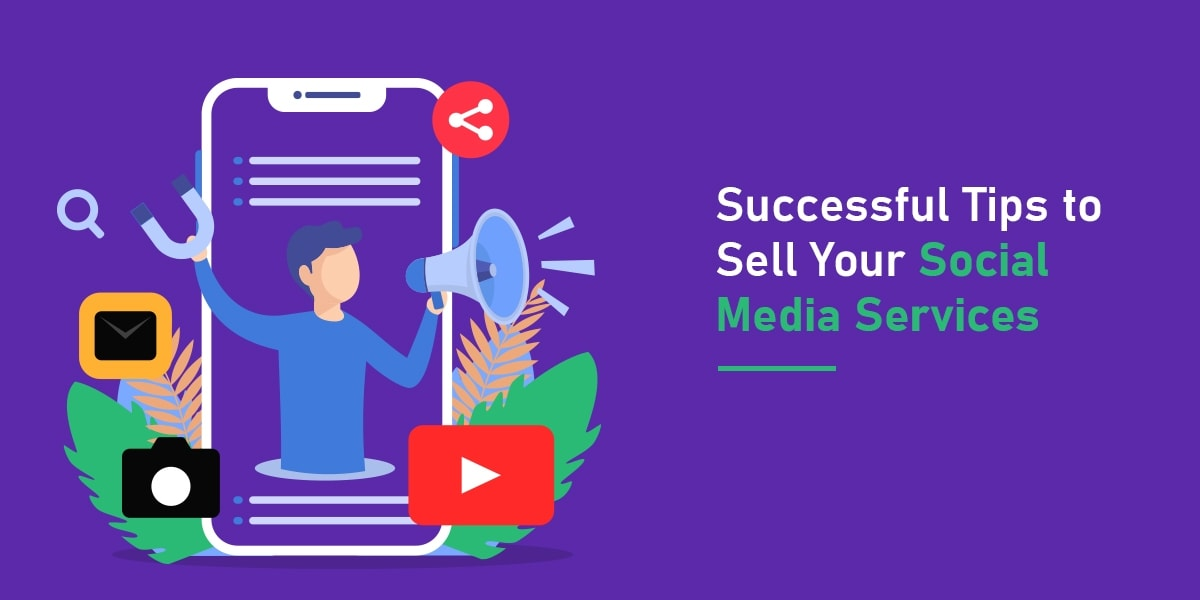 Successful Tips to Sell Your Social Media Services