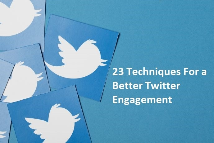 23 Techniques For a Better Twitter Engagement