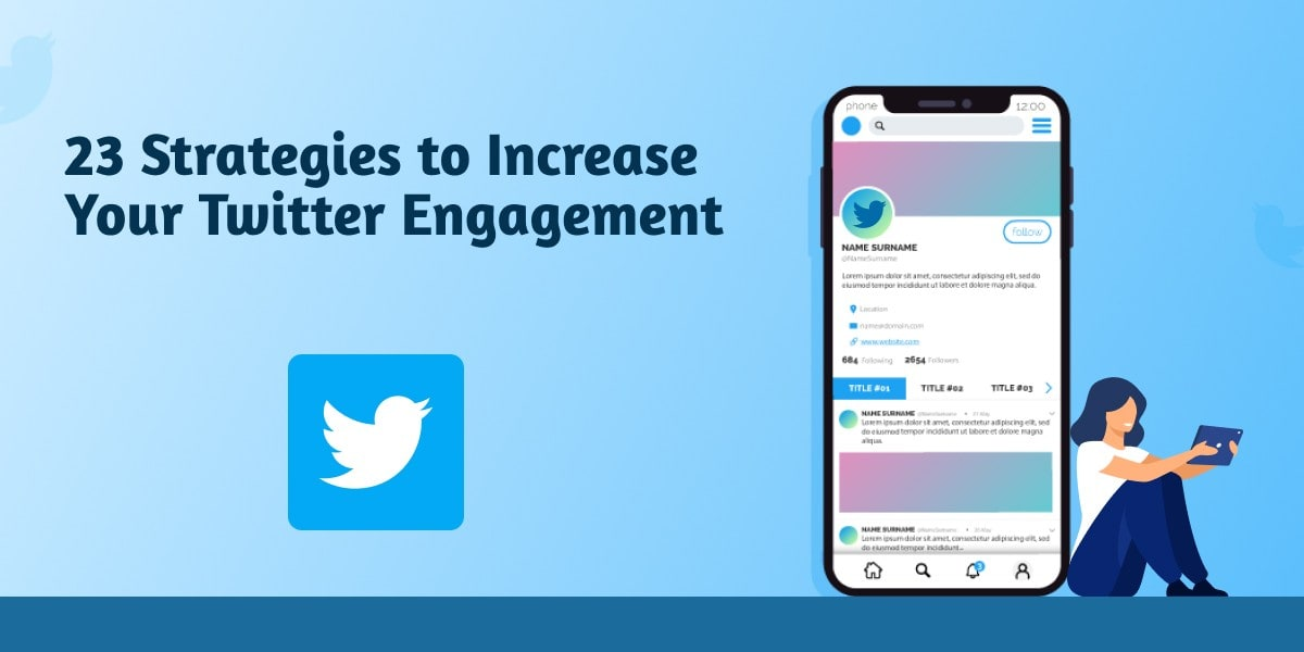Strategies to Increase Your Twitter Engagement
