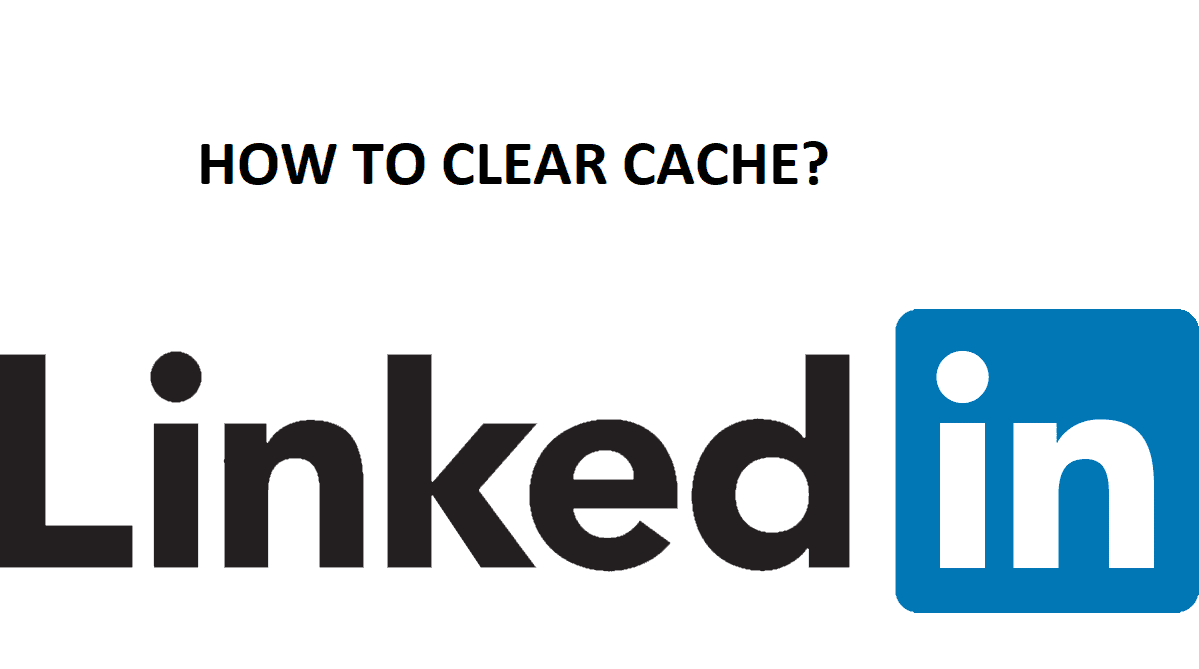 Clear Linkedin Cache
