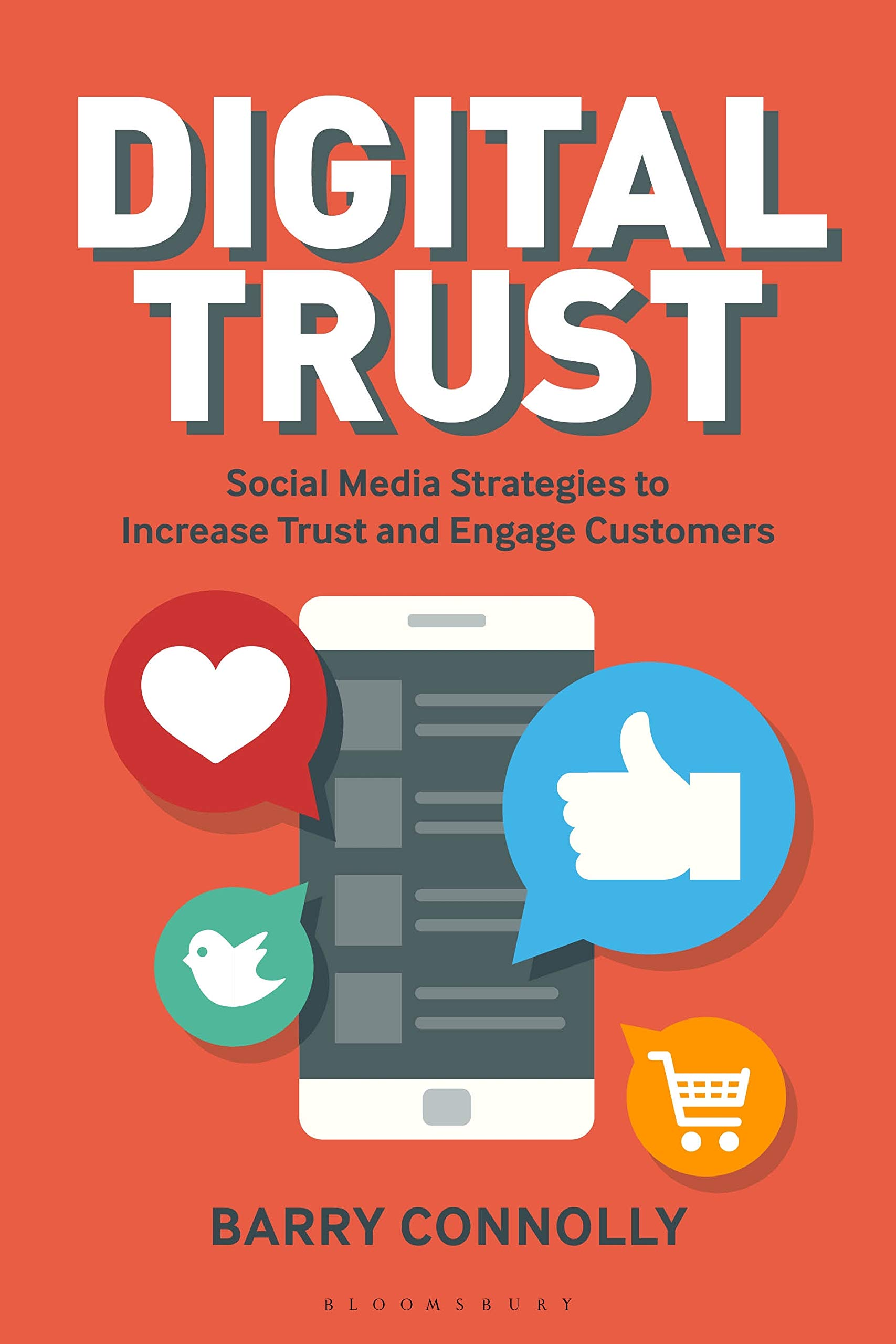 Digital Trust: Social Media Strategies to Increase Trust and Engage Customers by Barry Connelly
