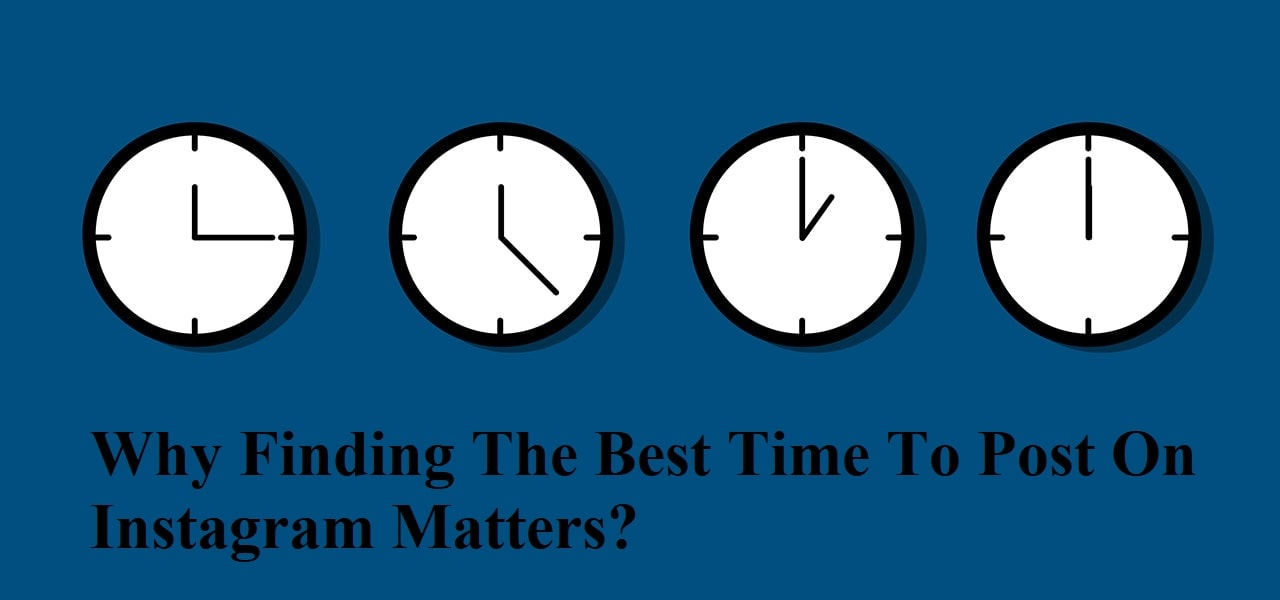 Why Finding The Best Time To Post On Instagram Matters?