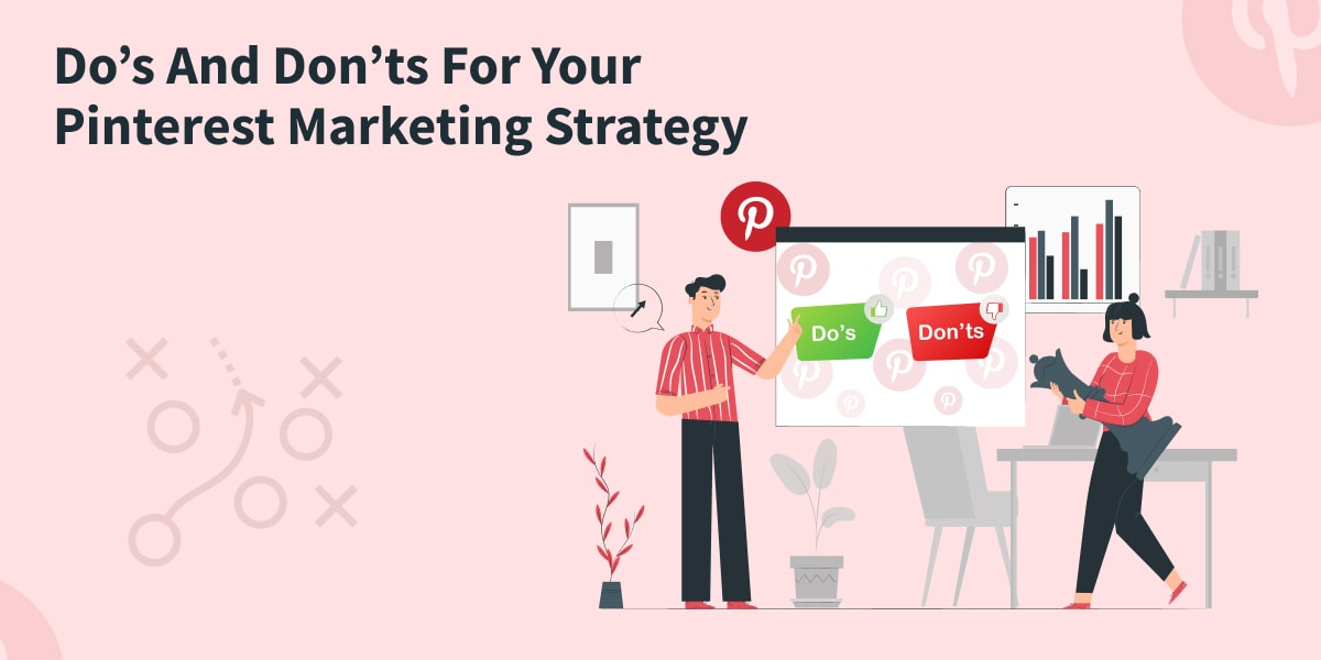 35 Dos And Don'ts For Your Pinterest Marketing Strategy