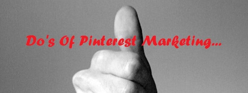 Do's for Pinterest marketing strategy