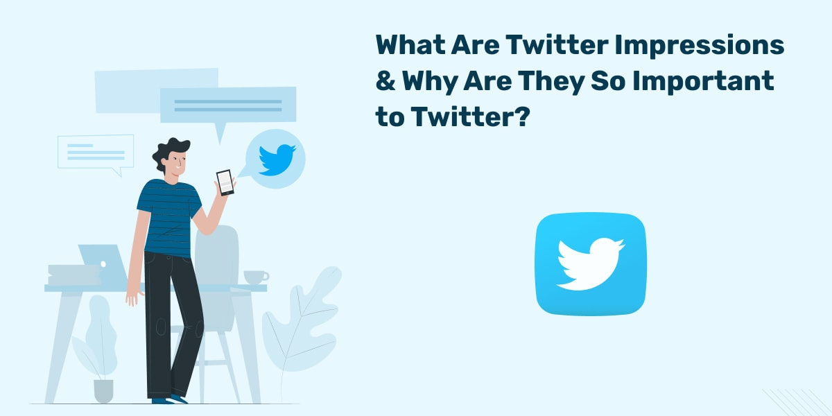 What Are Twitter Impressions & Why Are They So Important to Twitter?